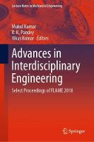 Advances in Interdisciplinary Engineering: Select Proceedings of FLAME 2018 - Lecture Notes in Mechanical Engineering (Hardback)