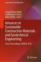 Advances in Sustainable Construction Materials and Geotechnical Engineering: Select Proceedings of TRACE 2018 - Lecture Notes in Civil Engineering 35 (Hardback)