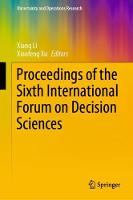 Proceedings of the Sixth International Forum on Decision Sciences - Uncertainty and Operations Research (Hardback)