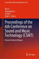 Proceedings of the 6th Conference on Sound and Music Technology (CSMT): Revised Selected Papers - Lecture Notes in Electrical Engineering 568 (Hardback)