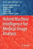 Hybrid Machine Intelligence for Medical Image Analysis - Studies in Computational Intelligence 841 (Paperback)