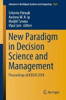 New Paradigm in Decision Science and Management: Proceedings of ICDSM 2018 - Advances in Intelligent Systems and Computing 1030 (Paperback)