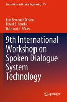 9th International Workshop on Spoken Dialogue System Technology - Lecture Notes in Electrical Engineering 579 (Paperback)