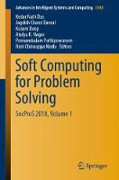 Soft Computing for Problem Solving: SocProS 2018, Volume 1 - Advances in Intelligent Systems and Computing 1048 (Paperback)