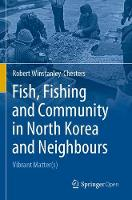 Fish, Fishing and Community in North Korea and Neighbours: Vibrant Matter(s) (Paperback)