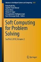 Soft Computing for Problem Solving: SocProS 2018, Volume 2 - Advances in Intelligent Systems and Computing 1057 (Paperback)