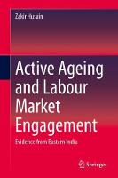 Active Ageing and Labour Market Engagement: Evidence from Eastern India (Hardback)