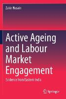Active Ageing and Labour Market Engagement: Evidence from Eastern India (Paperback)