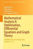 Mathematical Analysis II: Optimisation, Differential Equations and Graph Theory: ICRAPAM 2018, New Delhi, India, October 23-25 - Springer Proceedings in Mathematics & Statistics 307 (Hardback)