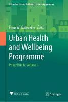 Urban Health and Wellbeing Programme: Policy Briefs: Volume 1 - Urban Health and Wellbeing (Hardback)