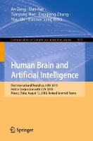 Human Brain and Artificial Intelligence: First International Workshop, HBAI 2019, Held in Conjunction with IJCAI 2019, Macao, China, August 12, 2019, Revised Selected Papers - Communications in Computer and Information Science 1072 (Paperback)