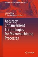 Accuracy Enhancement Technologies for Micromachining Processes - Lecture Notes in Mechanical Engineering (Hardback)