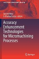 Accuracy Enhancement Technologies for Micromachining Processes - Lecture Notes in Mechanical Engineering (Paperback)