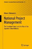 National Project Management: The Sunshine Project and the Rise of the Japanese Solar Industry - Advances in Japanese Business and Economics 25 (Hardback)