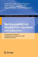 Machine Learning and Metaheuristics Algorithms, and Applications: First Symposium, SoMMA 2019, Trivandrum, India, December 18-21, 2019, Revised Selected Papers - Communications in Computer and Information Science 1203 (Paperback)