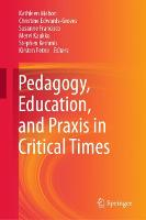 Pedagogy, Education, and Praxis in Critical Times (Hardback)