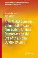Arab MENA Countries: Vulnerabilities and Constraints Against Democracy on the Eve of the Global COVID-19 Crisis - Perspectives on Development in the Middle East and North Africa (MENA) Region (Hardback)