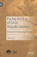 Facing the Era of Great Transformation: Essays on deepening reforms (Hardback)