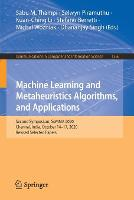 Machine Learning and Metaheuristics Algorithms, and Applications: Second Symposium, SoMMA 2020, Chennai, India, October 14-17, 2020, Revised Selected Papers - Communications in Computer and Information Science 1366 (Paperback)