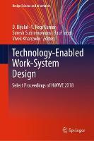 Technology-Enabled Work-System Design: Select Proceedings of HWWE 2018 - Design Science and Innovation (Hardback)