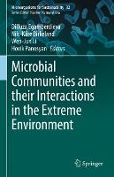Microbial Communities and their Interactions in the Extreme Environment - Microorganisms for Sustainability 32 (Hardback)
