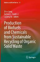 Production of Biofuels and Chemicals from Sustainable Recycling of Organic Solid Waste - Biofuels and Biorefineries 11 (Hardback)