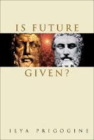 Is Future Given? (Hardback)