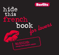 French Berlitz Hide This Lovers Book - Berlitz Hide This... S. (Hardback)