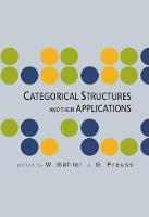 Categorical Structures And Their Applications - Proceedings Of The North-west European Category Seminar