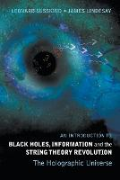 Introduction To Black Holes, Information And The String Theory Revolution, An: The Holographic Universe (Paperback)