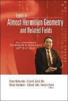 Topics In Almost Hermitian Geometry And Related Fields - Proceedings In Honor Of Professor K Sekigawa's 60th Birthday (Hardback)