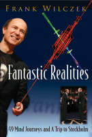 Fantastic Realities: 49 Mind Journeys And A Trip To Stockholm (Paperback)