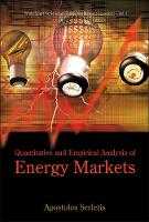Quantitative And Empirical Analysis Of Energy Markets - World Scientific Series on Environmental and Energy Economics and Policy 1 (Hardback)