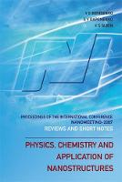 Physics, Chemistry And Application Of Nanostructures: Reviews And Short Notes To Nanomeeting 2007 - Proceedings Of The International Conference On Nanomeeting 2007 (Hardback)