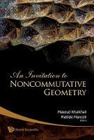 Invitation To Noncommutative Geometry, An (Hardback)