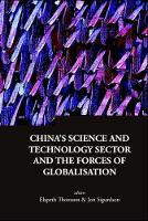 China's Science And Technology Sector And The Forces Of Globalisation - Series on Contemporary China 13 (Hardback)
