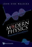 Introduction To Modern Physics: Theoretical Foundations (Hardback)