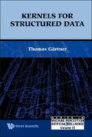 Kernels For Structured Data - Series In Machine Perception And Artificial Intelligence 72 (Hardback)