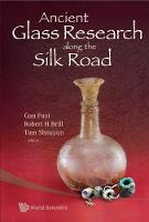 Ancient Glass Research Along The Silk Road (Hardback)