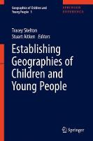 Establishing Geographies of Children and Young People - Geographies of Children and Young People 1