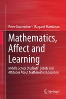 Mathematics, Affect and Learning: Middle School Students' Beliefs and Attitudes About Mathematics Education (Hardback)