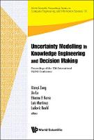 Uncertainty Modelling In Knowledge Engineering And Decision Making - Proceedings Of The 12th International Flins Conference (Flins 2016) - World Scientific Proceedings Series On Computer Engineering And Information Science 10 (Hardback)