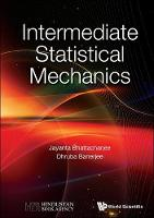 Intermediate Statistical Mechanics (Hardback)
