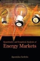 Quantitative And Empirical Analysis Of Energy Markets - World Scientific Series on Environmental and Energy Economics and Policy 1 (Paperback)