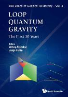 Loop Quantum Gravity: The First 30 Years - 100 Years of General Relativity 4 (Hardback)