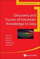 Discovery And Fusion Of Uncertain Knowledge In Data - East China Normal University Scientific Reports 6 (Hardback)