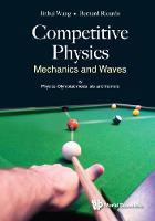 Competitive Physics: Mechanics And Waves (Hardback)