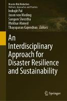An Interdisciplinary Approach for Disaster Resilience and Sustainability - Disaster Risk Reduction (Hardback)