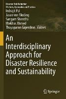 An Interdisciplinary Approach for Disaster Resilience and Sustainability - Disaster Risk Reduction (Paperback)