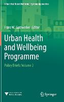 Urban Health and Wellbeing Programme: Policy Briefs: Volume 2 - Urban Health and Wellbeing (Hardback)